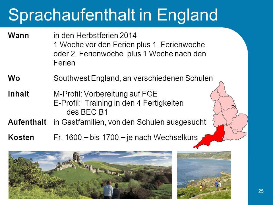 25 Sprachaufenthalt in England Wannin den Herbstferien 2014 1 Woche vor den Ferien plus 1. Ferienwoche oder 2. Ferienwoche plus 1 Woche nach den Ferie