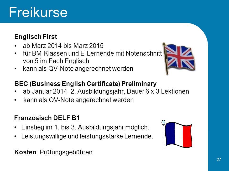 27 Freikurse Englisch First ab März 2014 bis März 2015 für BM-Klassen und E-Lernende mit Notenschnitt von 5 im Fach Englisch kann als QV-Note angerech