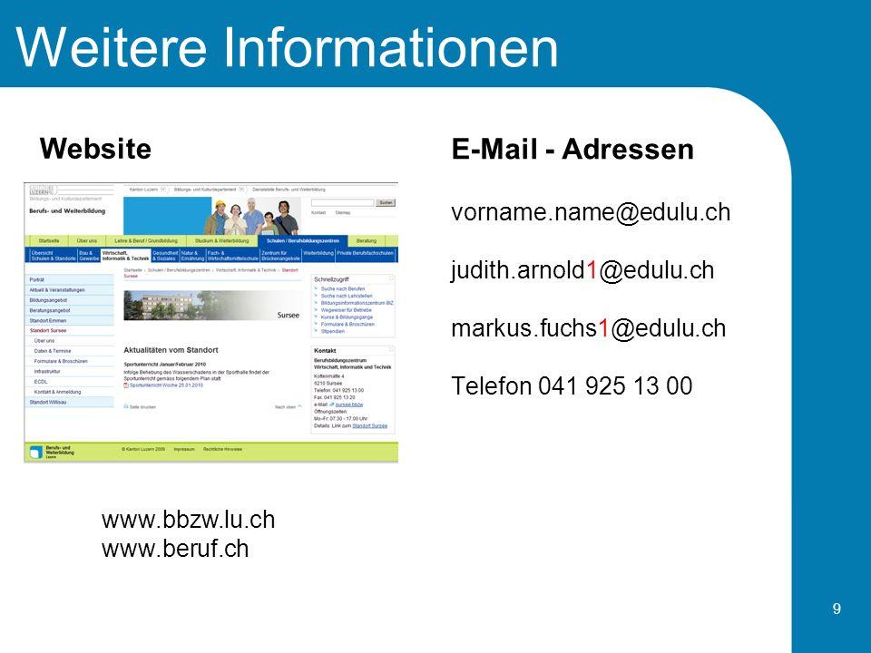 Weitere Informationen E-Mail - Adressen vorname.name@edulu.ch judith.arnold1@edulu.ch markus.fuchs1@edulu.ch Telefon 041 925 13 00 9 Website www.bbzw.
