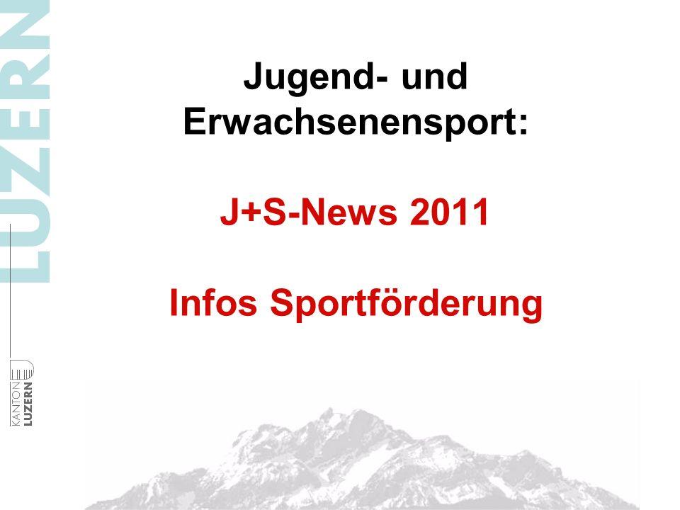 Jugend- und Erwachsenensport: J+S-News 2011 Infos Sportförderung