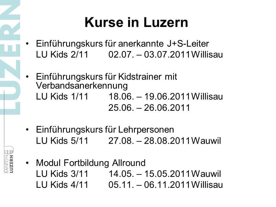 Einführungskurs für anerkannte J+S-Leiter LU Kids 2/1102.07. – 03.07.2011Willisau Einführungskurs für Kidstrainer mit Verbandsanerkennung LU Kids 1/11