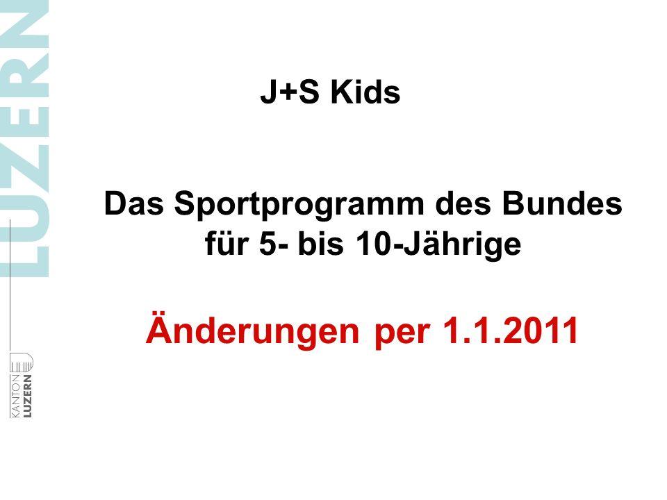 Das Sportprogramm des Bundes für 5- bis 10-Jährige Änderungen per 1.1.2011 J+S Kids