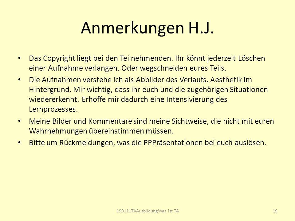 Anmerkungen H.J. Das Copyright liegt bei den Teilnehmenden. Ihr könnt jederzeit Löschen einer Aufnahme verlangen. Oder wegschneiden eures Teils. Die A