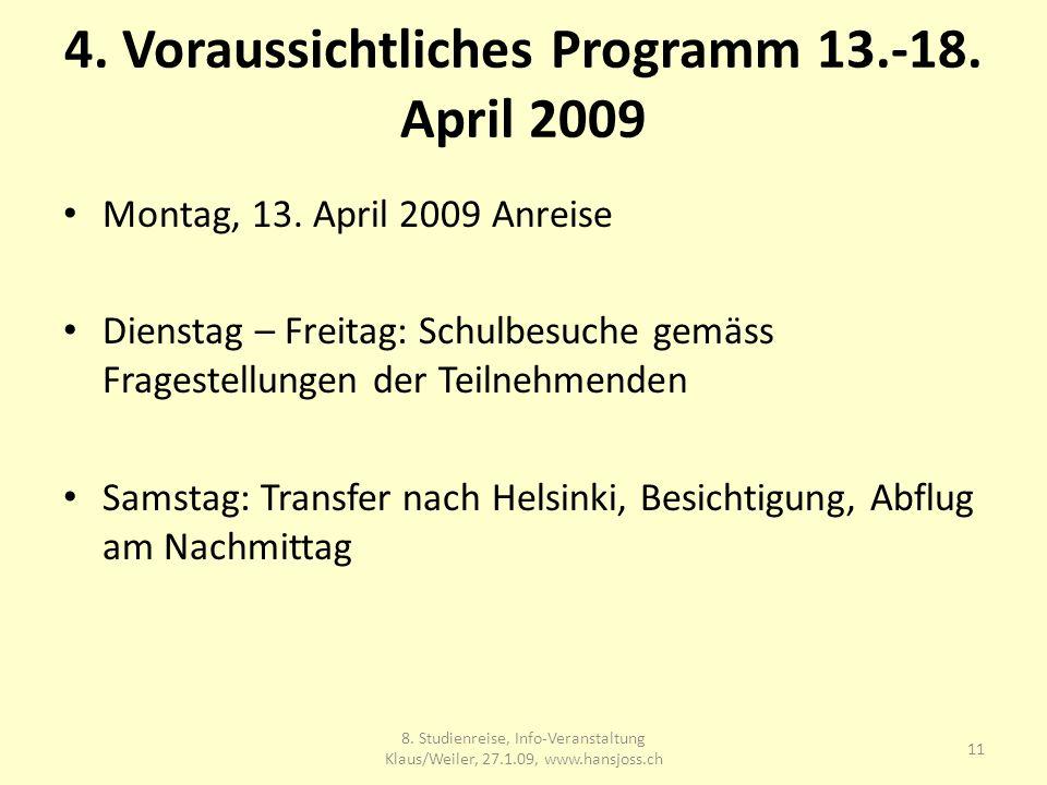 4. Voraussichtliches Programm 13.-18. April 2009 Montag, 13.