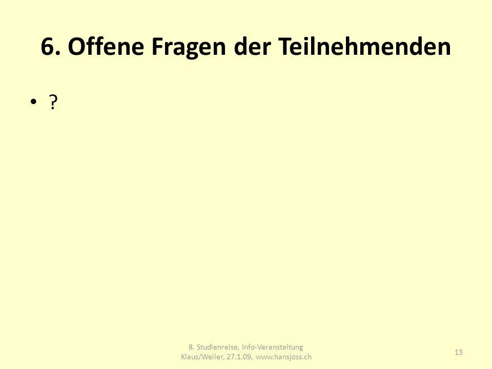 6. Offene Fragen der Teilnehmenden . 13 8.