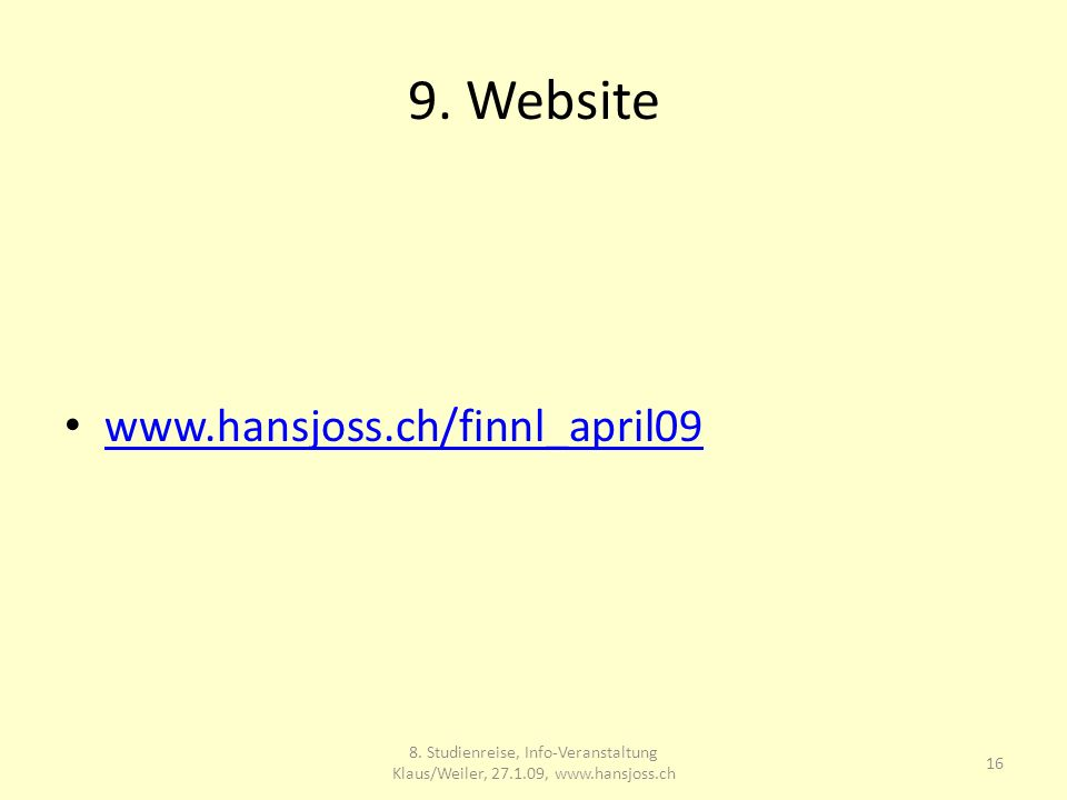 9. Website www.hansjoss.ch/finnl_april09 16 8.