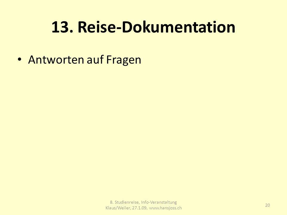 13. Reise-Dokumentation Antworten auf Fragen 8.