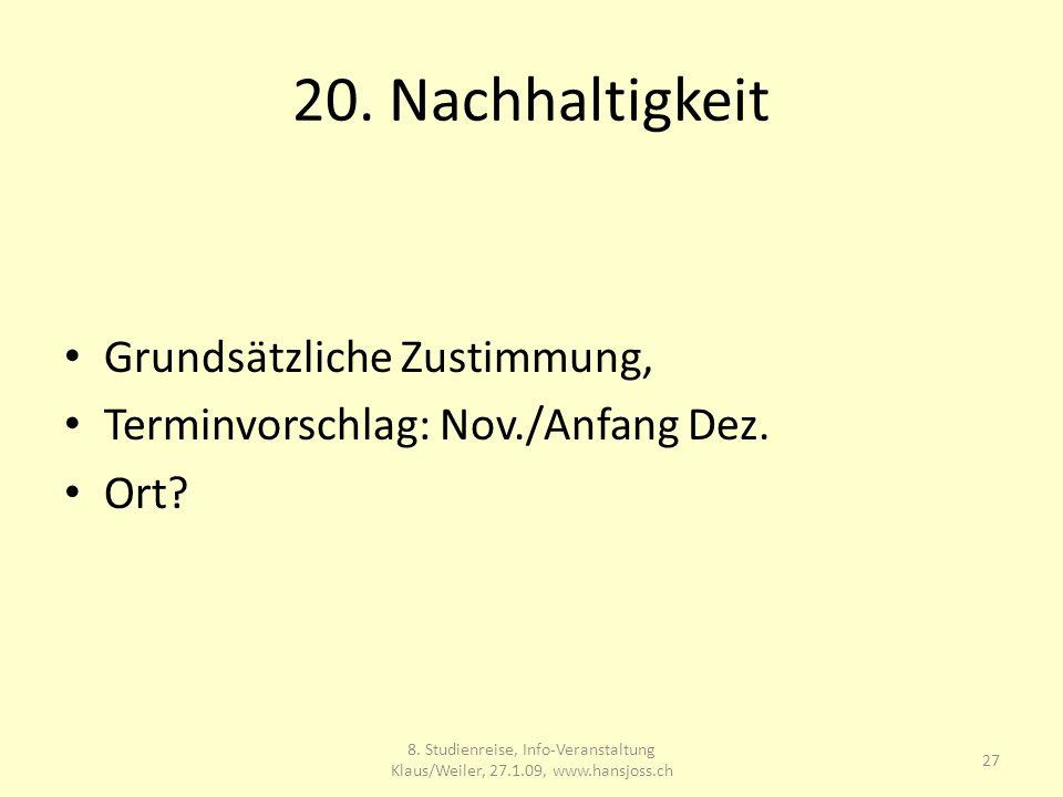 20. Nachhaltigkeit Grundsätzliche Zustimmung, Terminvorschlag: Nov./Anfang Dez.