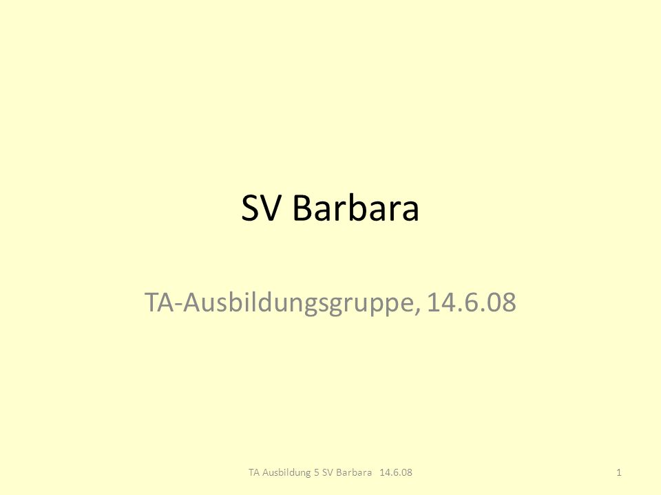 SV Barbara TA-Ausbildungsgruppe, 14.6.08 1TA Ausbildung 5 SV Barbara 14.6.08