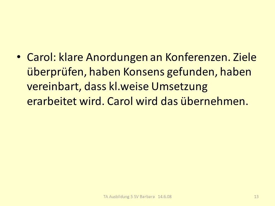 Carol: klare Anordungen an Konferenzen.