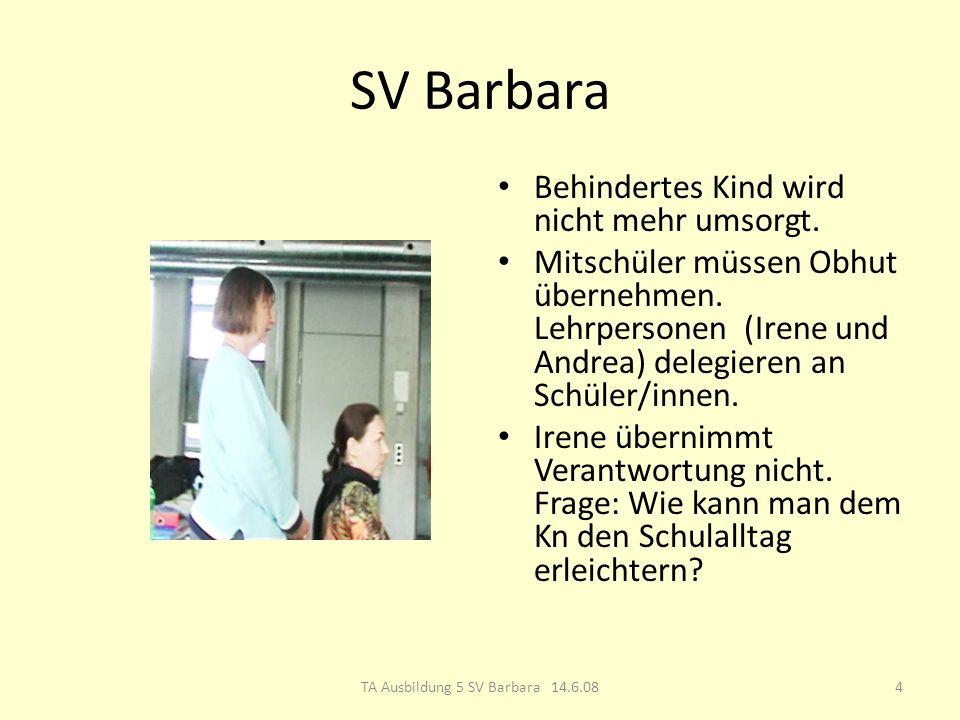 SV Barbara Behindertes Kind wird nicht mehr umsorgt.