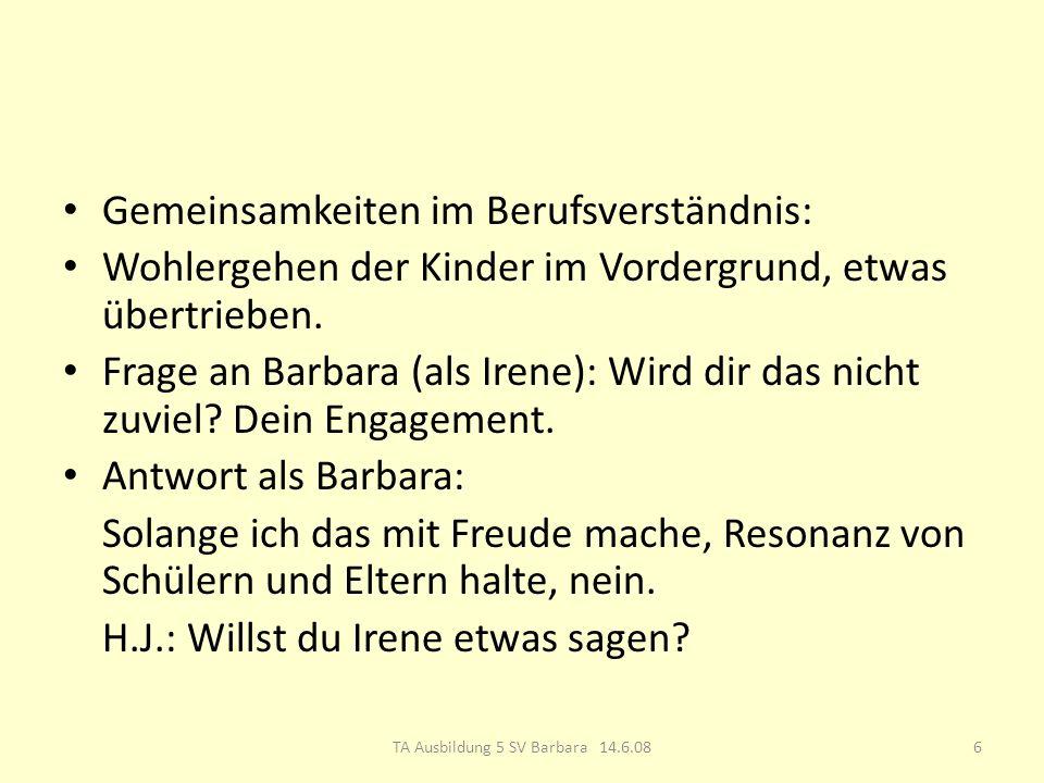 Silvia: Barbara Im Hier und Jetzt erlebt.Dinge, wo beide ihren Weg gehen müssen.