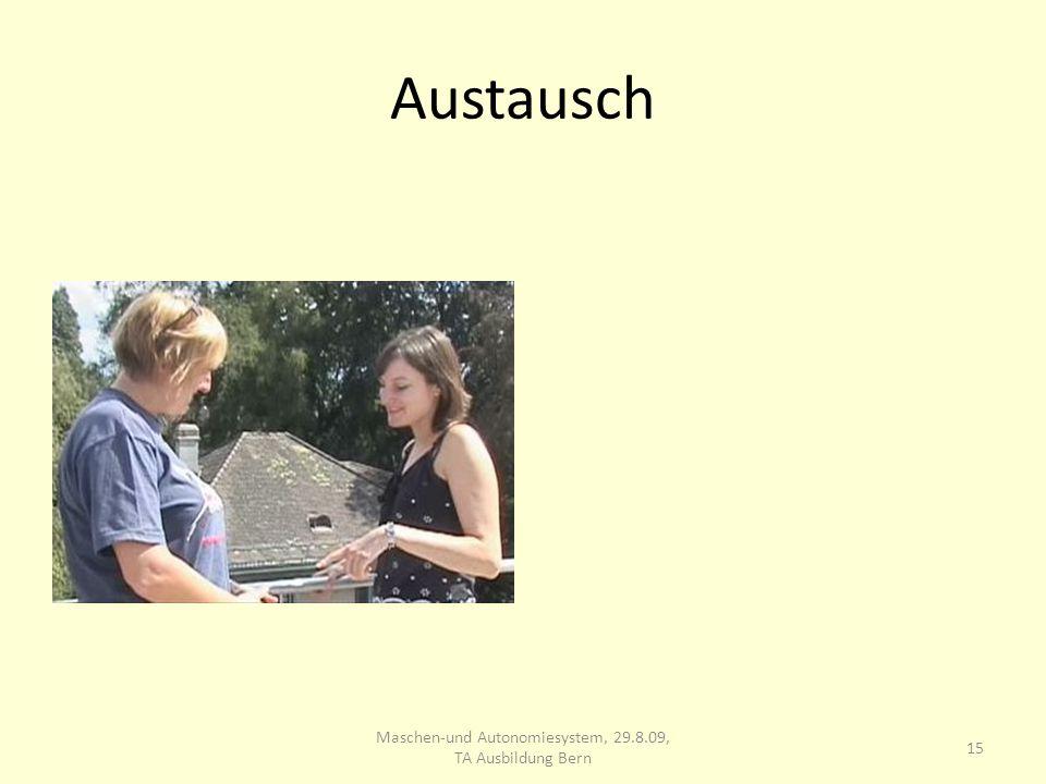 Austausch 15 Maschen-und Autonomiesystem, 29.8.09, TA Ausbildung Bern