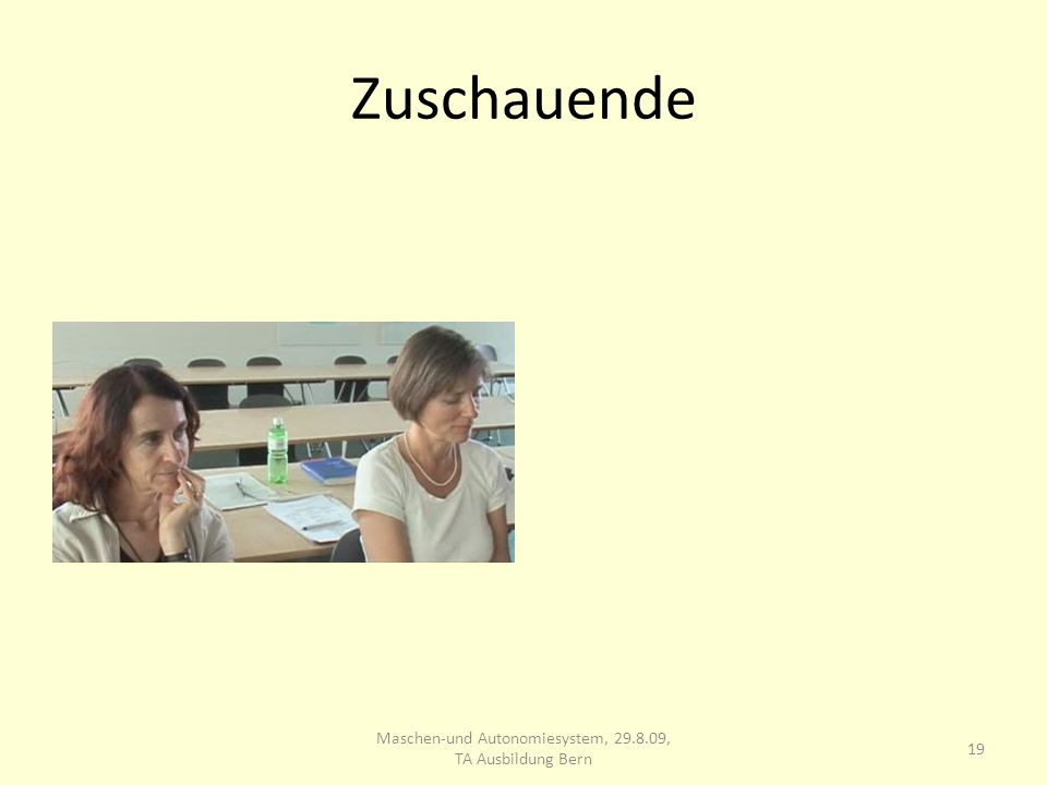 Zuschauende 19 Maschen-und Autonomiesystem, 29.8.09, TA Ausbildung Bern