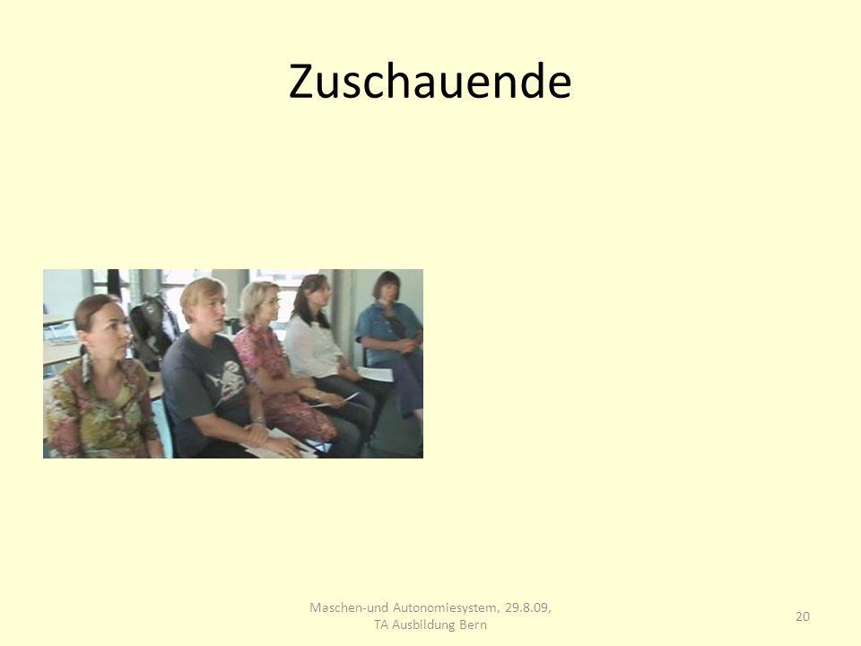 Zuschauende 20 Maschen-und Autonomiesystem, 29.8.09, TA Ausbildung Bern