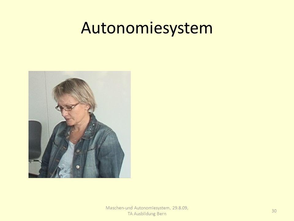 Autonomiesystem 30 Maschen-und Autonomiesystem, 29.8.09, TA Ausbildung Bern