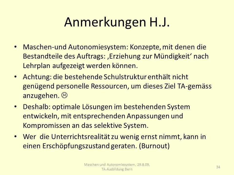 Anmerkungen H.J. Maschen-und Autonomiesystem: Konzepte, mit denen die Bestandteile des Auftrags: Erziehung zur Mündigkeit nach Lehrplan aufgezeigt wer