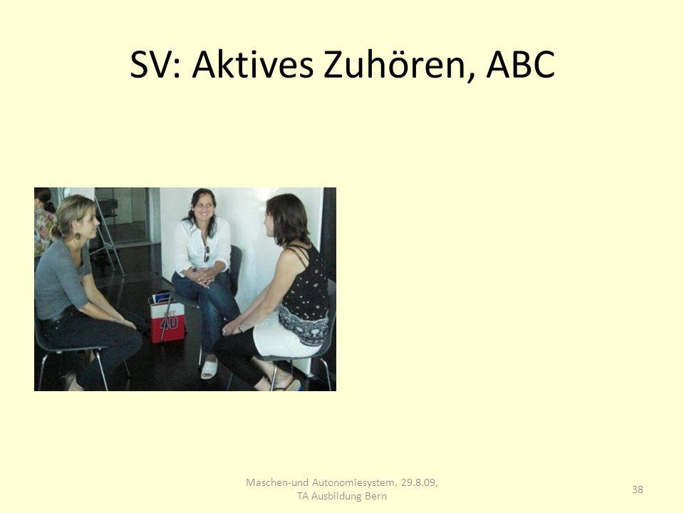 SV: Aktives Zuhören, ABC 38 Maschen-und Autonomiesystem, 29.8.09, TA Ausbildung Bern