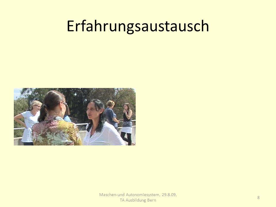 Erfahrungsaustausch 8 Maschen-und Autonomiesystem, 29.8.09, TA Ausbildung Bern