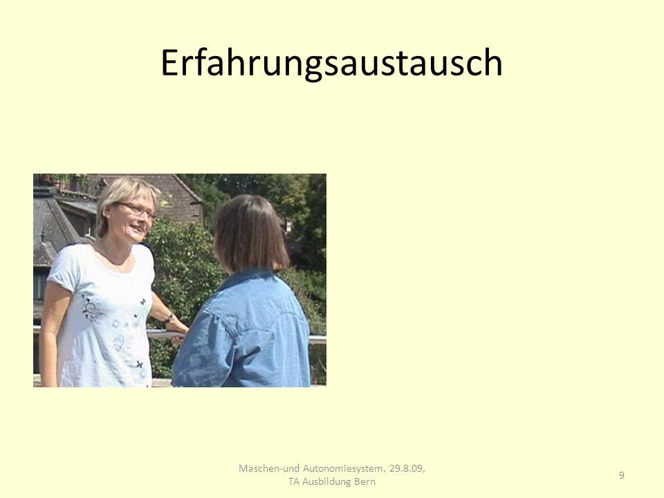 Erfahrungsaustausch 9 Maschen-und Autonomiesystem, 29.8.09, TA Ausbildung Bern