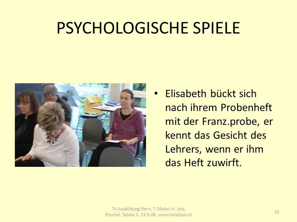 PSYCHOLOGISCHE SPIELE Elisabeth bückt sich nach ihrem Probenheft mit der Franz.probe, er kennt das Gesicht des Lehrers, wenn er ihm das Heft zuwirft.