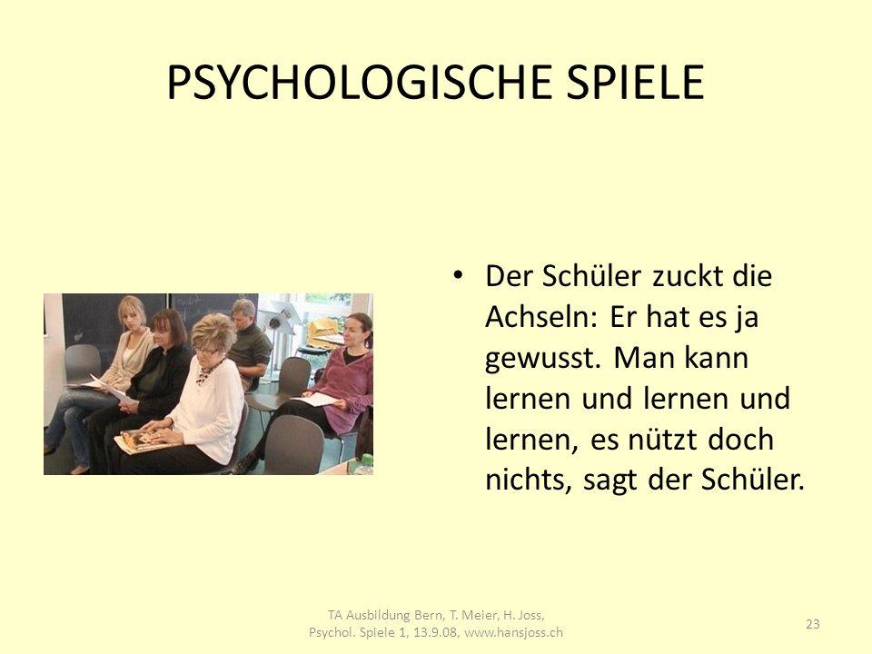 PSYCHOLOGISCHE SPIELE Der Schüler zuckt die Achseln: Er hat es ja gewusst. Man kann lernen und lernen und lernen, es nützt doch nichts, sagt der Schül