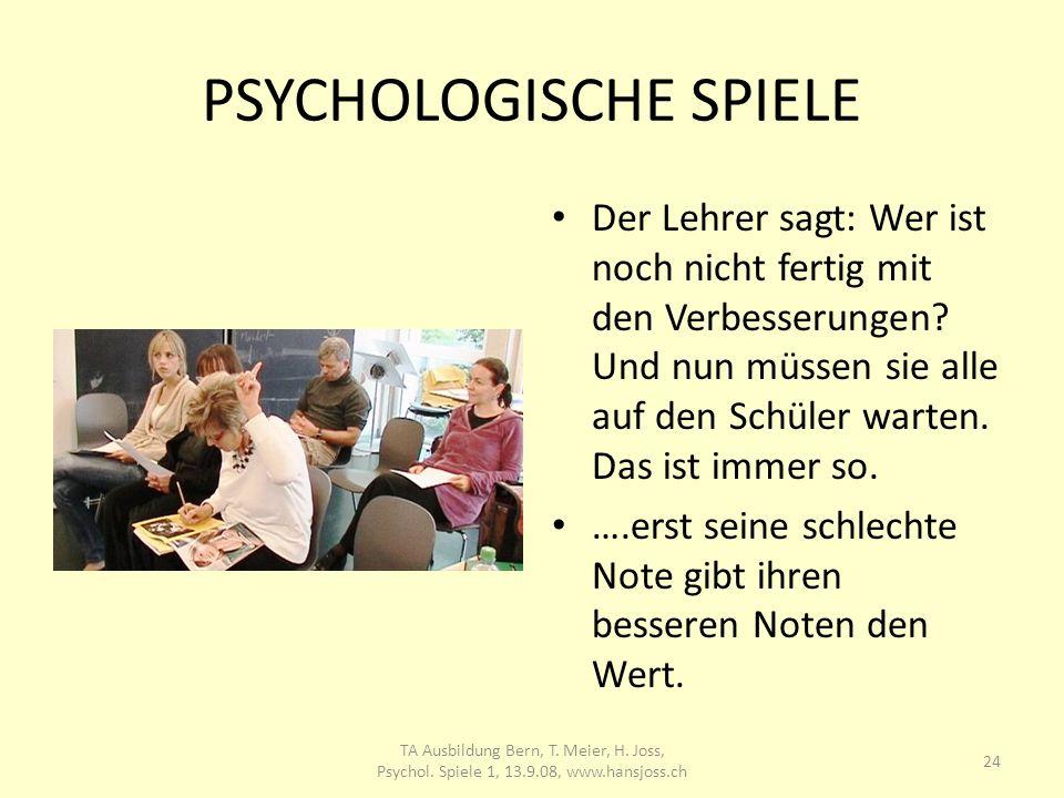 PSYCHOLOGISCHE SPIELE Der Lehrer sagt: Wer ist noch nicht fertig mit den Verbesserungen? Und nun müssen sie alle auf den Schüler warten. Das ist immer