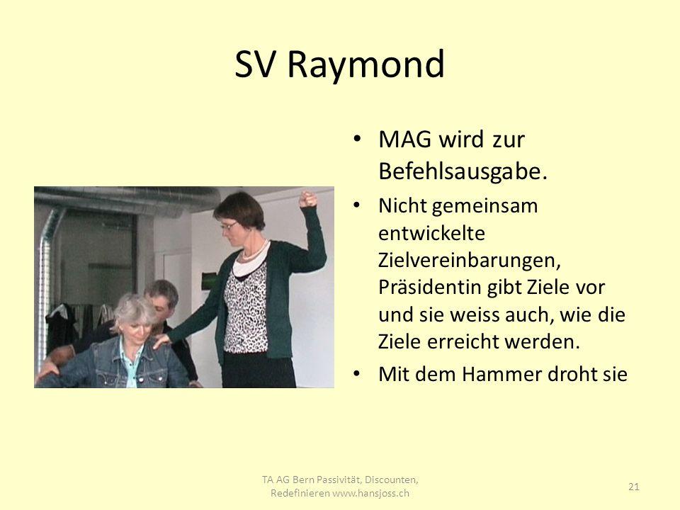 SV Raymond MAG wird zur Befehlsausgabe. Nicht gemeinsam entwickelte Zielvereinbarungen, Präsidentin gibt Ziele vor und sie weiss auch, wie die Ziele e