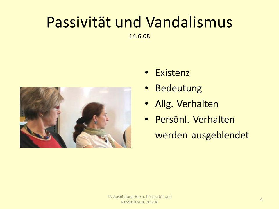Passivität und Vandalismus 14.6.08 Existenz Bedeutung Allg.