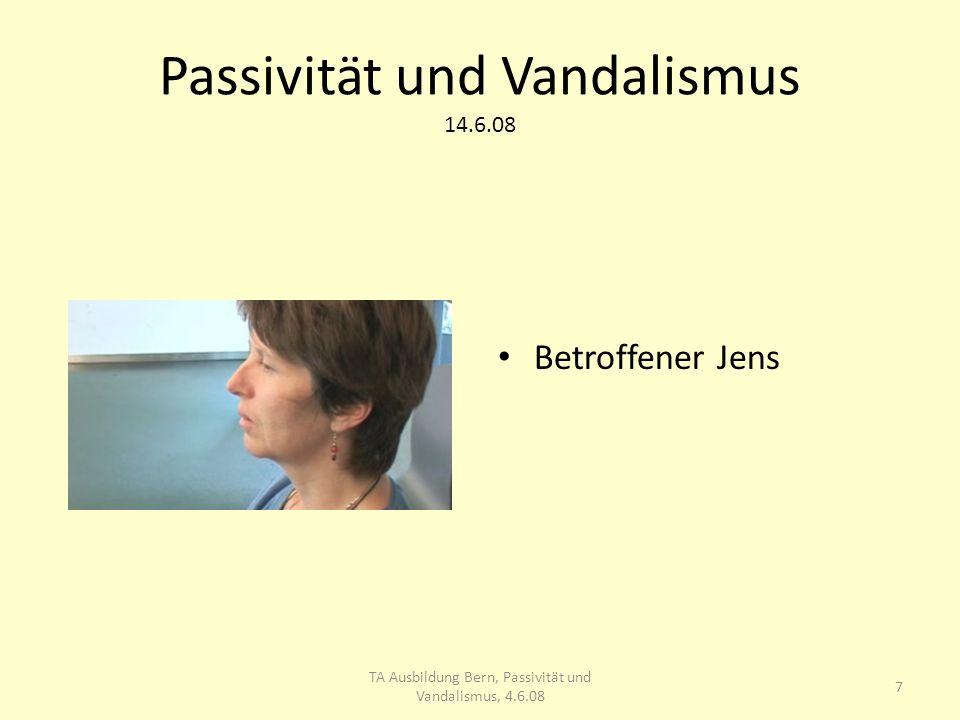 Passivität und Vandalismus 14.6.08 Ueben: A versucht B auf nächst höhere Ebene zu bewegen.