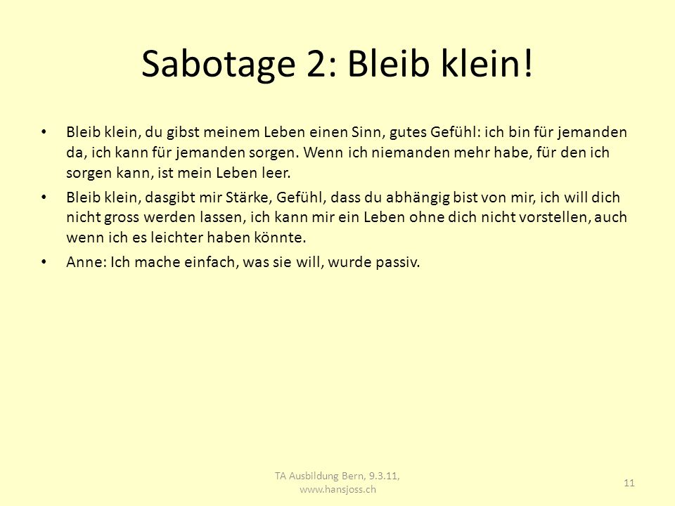 Sabotage 2: Bleib klein.
