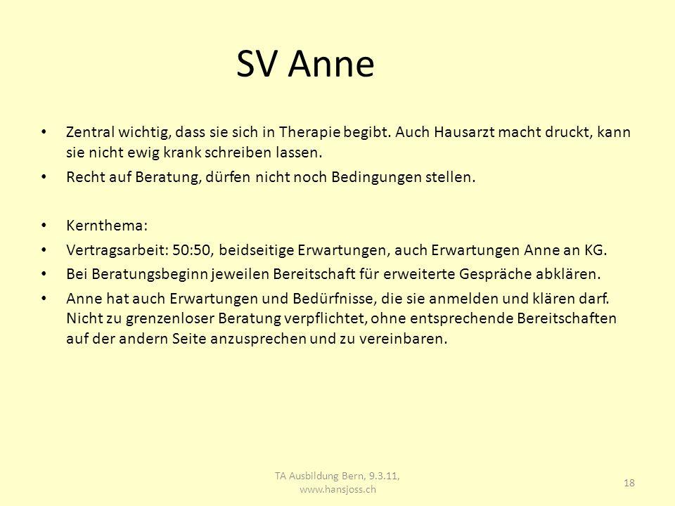 SV Anne Zentral wichtig, dass sie sich in Therapie begibt.