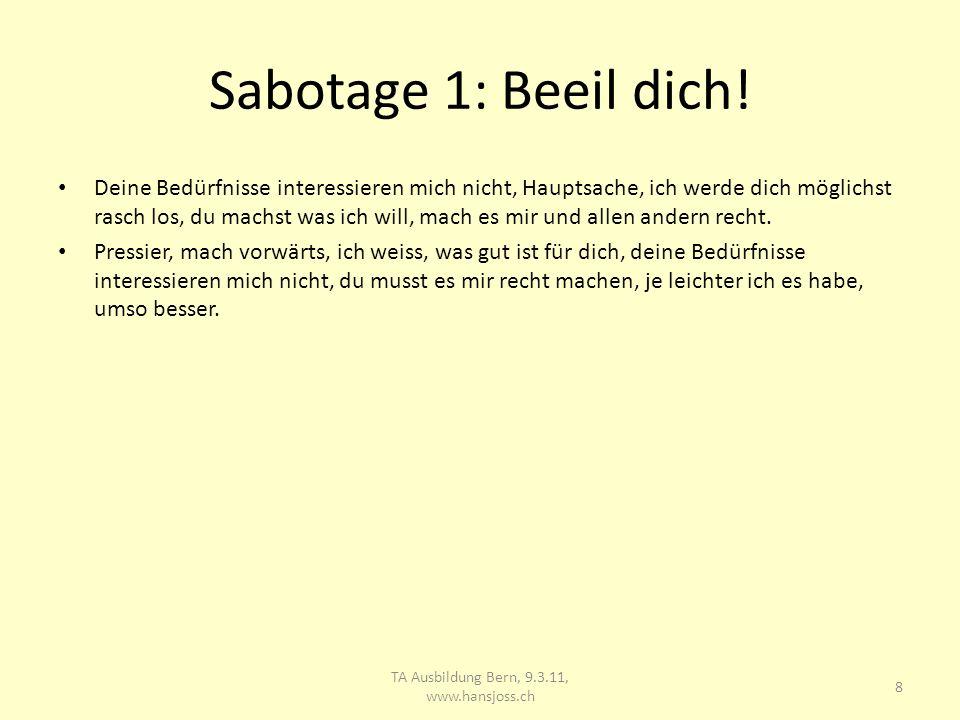 Sabotage 1: Beeil dich.