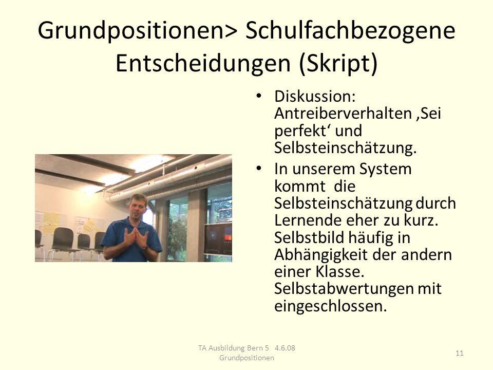 Grundpositionen> Schulfachbezogene Entscheidungen (Skript) Diskussion: Antreiberverhalten Sei perfekt und Selbsteinschätzung.