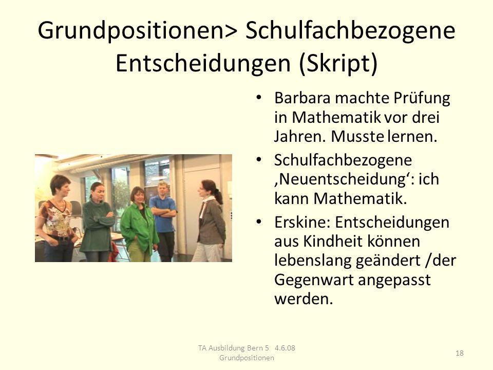 Grundpositionen> Schulfachbezogene Entscheidungen (Skript) Barbara machte Prüfung in Mathematik vor drei Jahren.