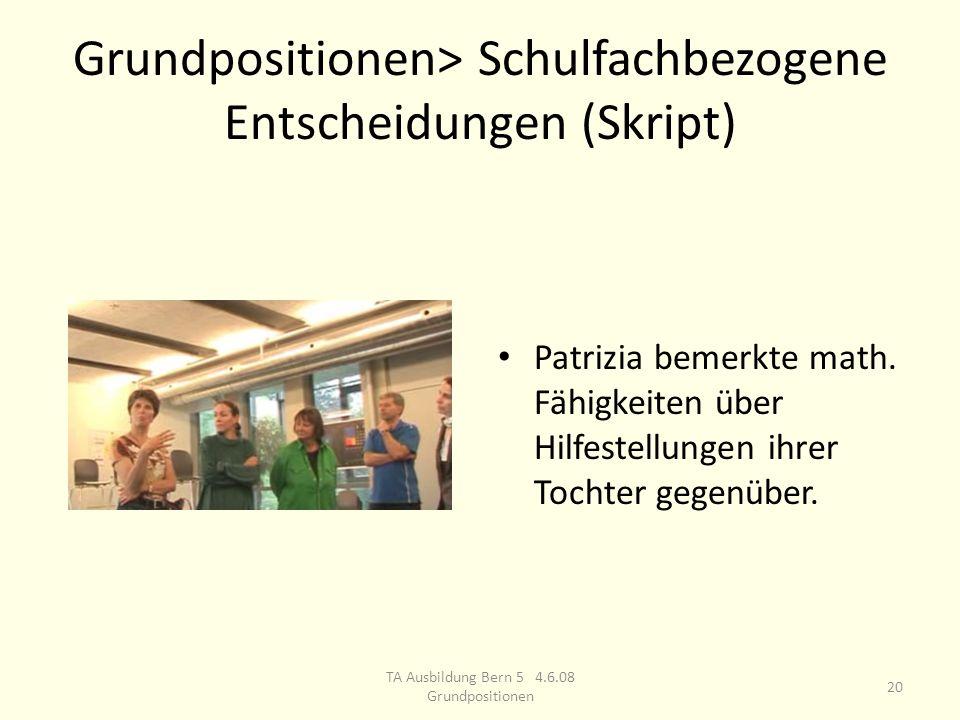 Grundpositionen> Schulfachbezogene Entscheidungen (Skript) Patrizia bemerkte math.