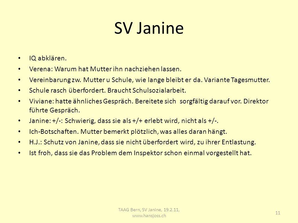 SV Janine IQ abklären. Verena: Warum hat Mutter ihn nachziehen lassen.