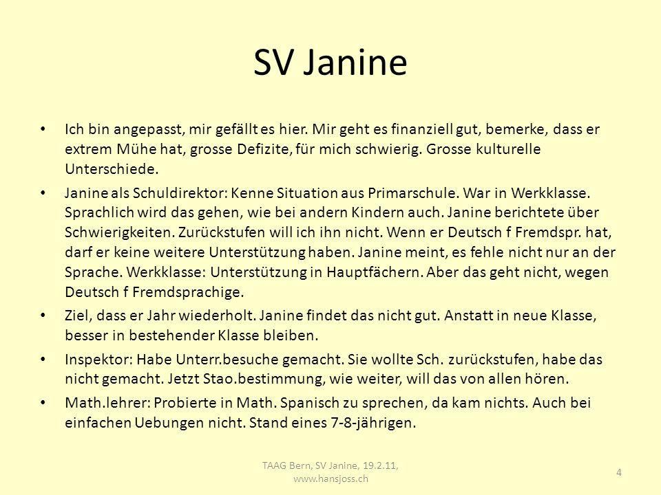 SV Janine Er ist da im Unterricht, bringt ihm nichts viel.