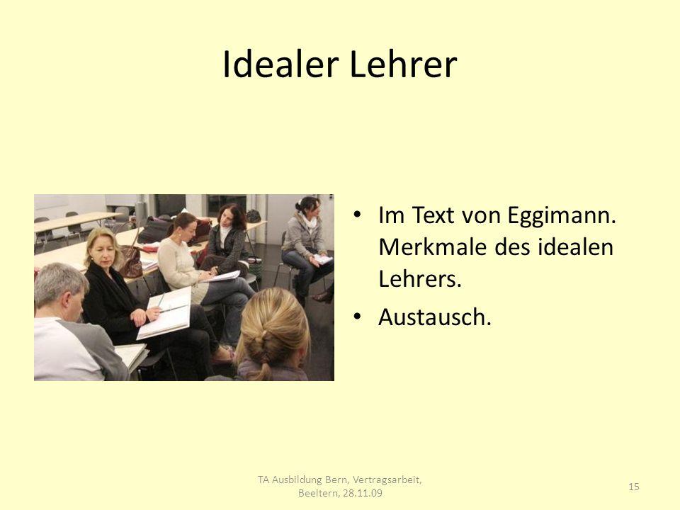 Idealer Lehrer Im Text von Eggimann.Merkmale des idealen Lehrers.