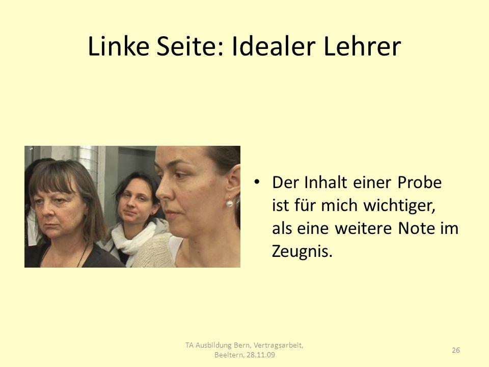 Linke Seite: Idealer Lehrer Der Inhalt einer Probe ist für mich wichtiger, als eine weitere Note im Zeugnis.