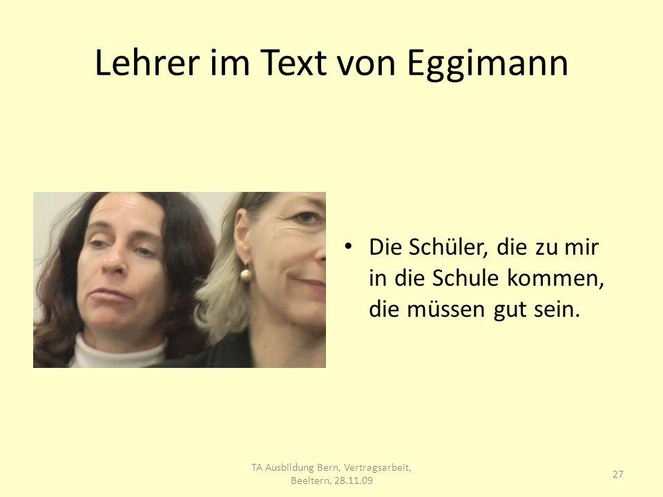 Lehrer im Text von Eggimann Die Schüler, die zu mir in die Schule kommen, die müssen gut sein.