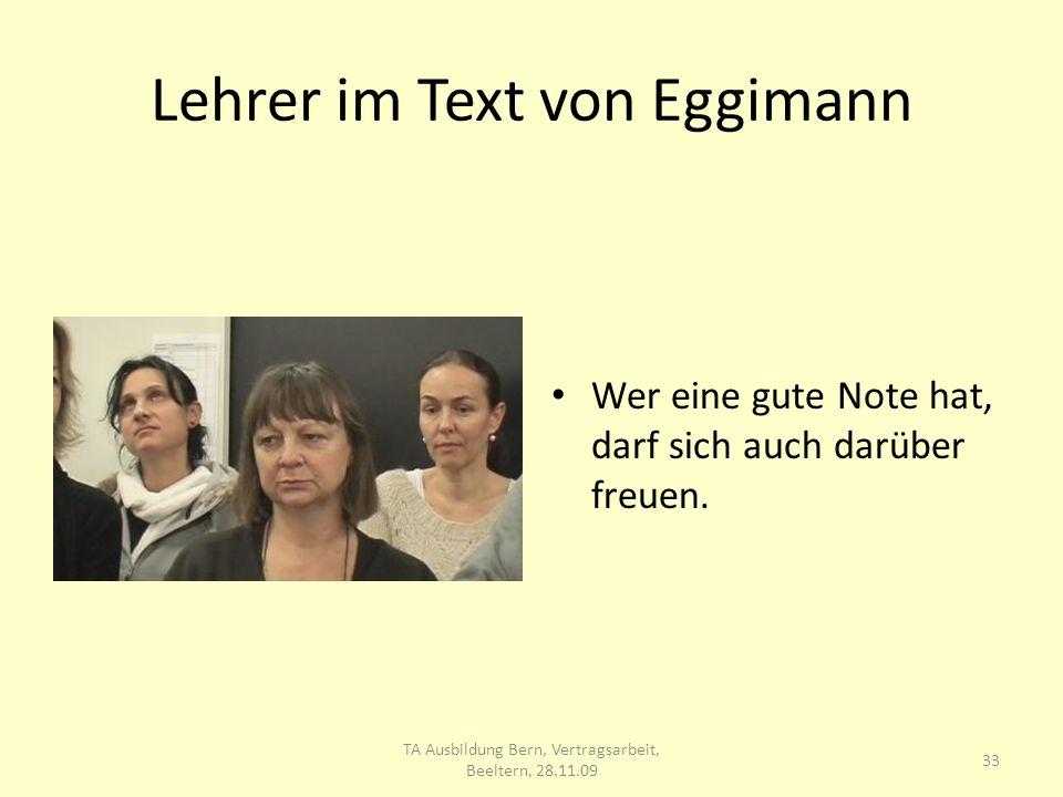 Lehrer im Text von Eggimann Wer eine gute Note hat, darf sich auch darüber freuen.