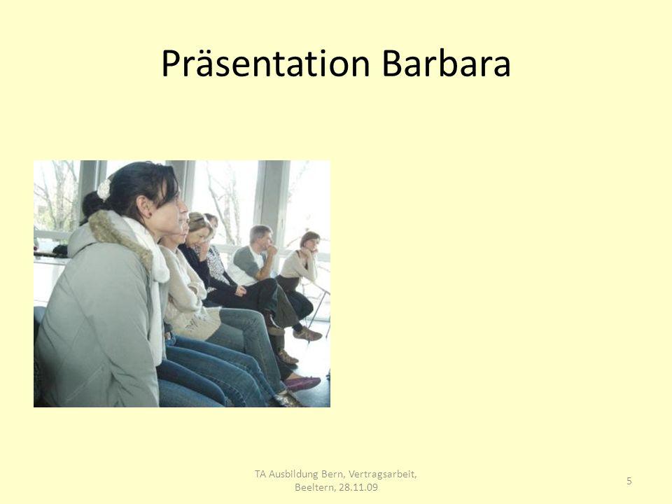 Präsentation Barbara 5 TA Ausbildung Bern, Vertragsarbeit, Beeltern, 28.11.09
