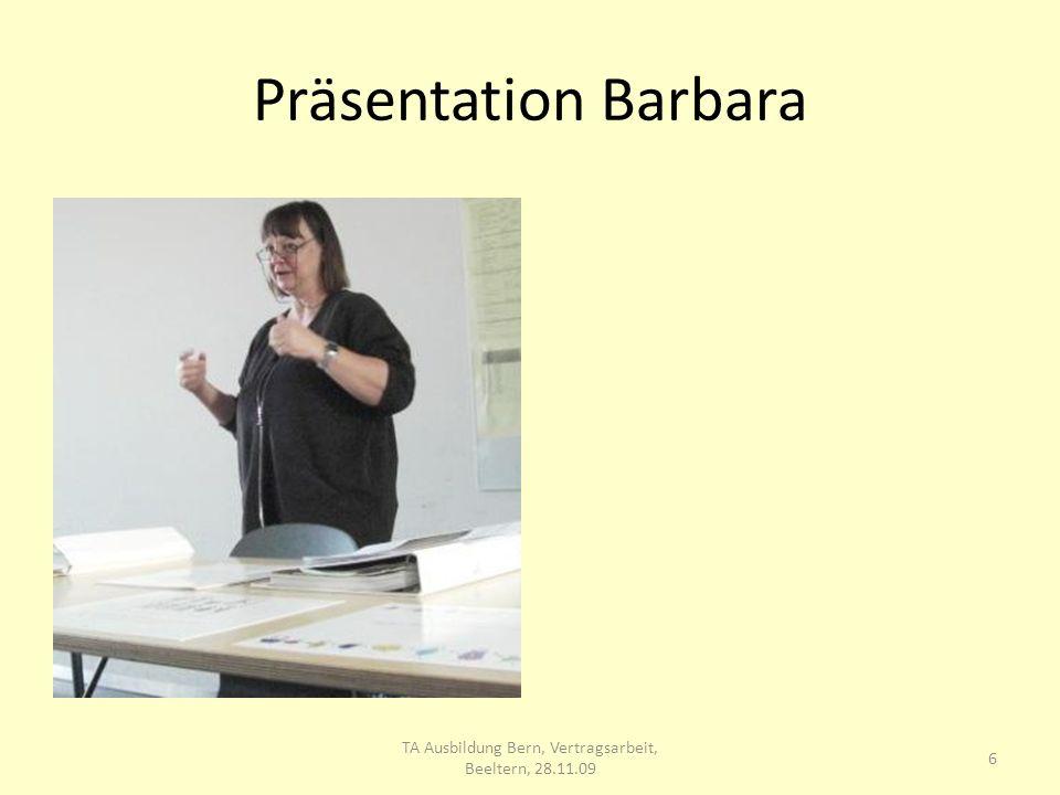Präsentation Barbara 6 TA Ausbildung Bern, Vertragsarbeit, Beeltern, 28.11.09