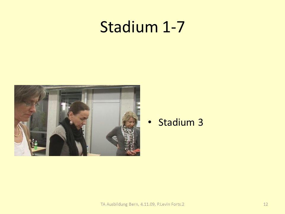 Stadium 1-7 Stadium 3 12TA Ausbildung Bern, 4.11.09, P.Levin Forts.2