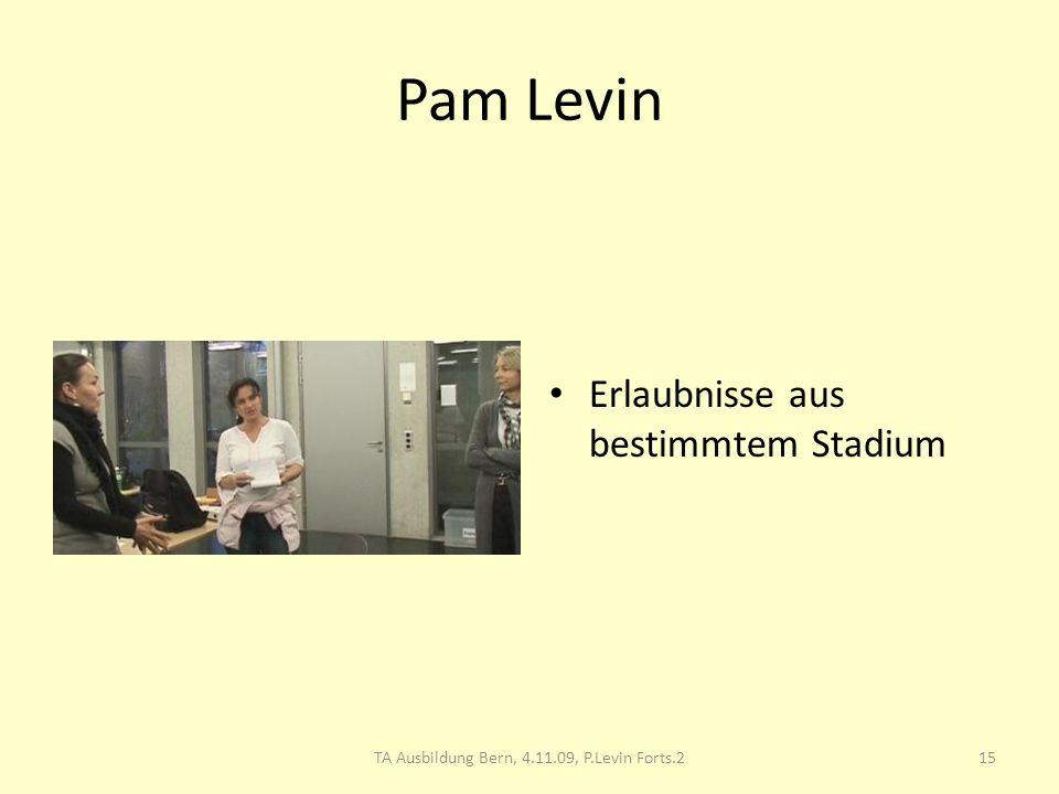Pam Levin Erlaubnisse aus bestimmtem Stadium 15TA Ausbildung Bern, 4.11.09, P.Levin Forts.2