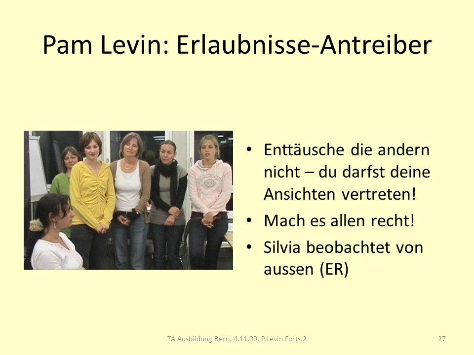 Pam Levin: Erlaubnisse-Antreiber Enttäusche die andern nicht – du darfst deine Ansichten vertreten! Mach es allen recht! Silvia beobachtet von aussen