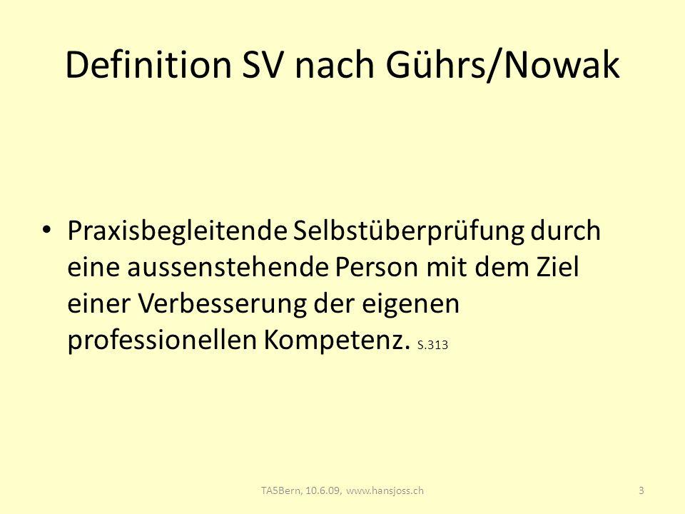 Definition SV nach Gührs/Nowak Praxisbegleitende Selbstüberprüfung durch eine aussenstehende Person mit dem Ziel einer Verbesserung der eigenen profes