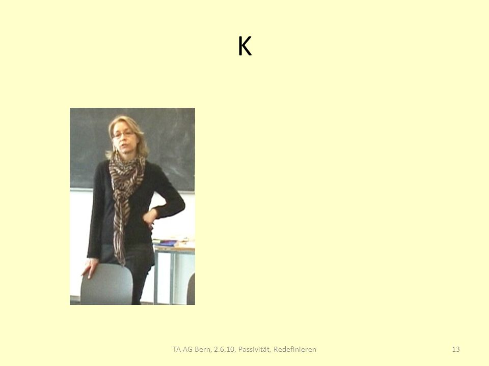 K 13TA AG Bern, 2.6.10, Passivität, Redefinieren