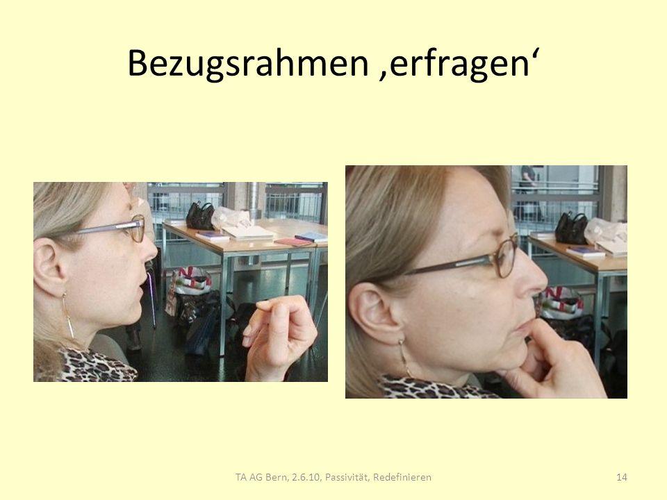 Bezugsrahmen erfragen 14TA AG Bern, 2.6.10, Passivität, Redefinieren